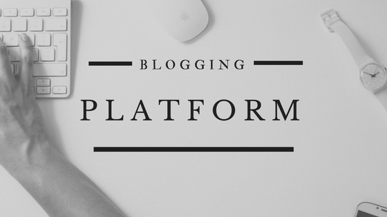 What is a blogging platform & how to choose one