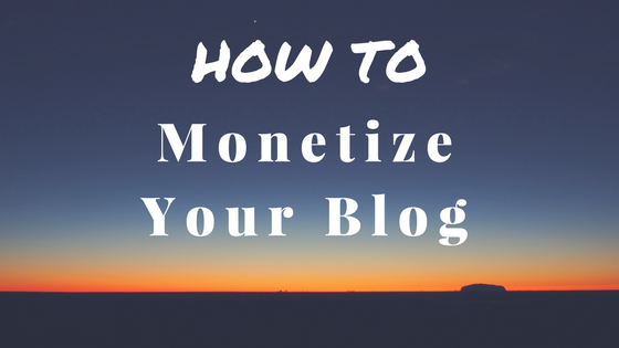 How to monetize your blog and make money online