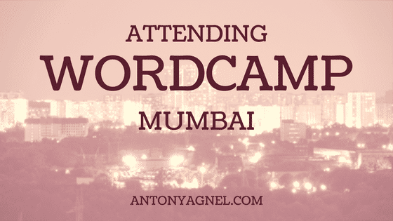 Attending WordCamp Mumbai was Fun!