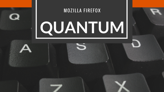 Mozilla Launches Firefox Quantum, A Ridiculously Fast Browser