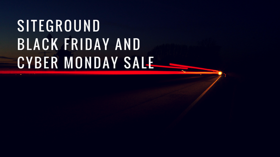 SiteGround Black Friday/Cyber Monday Deals 2019 : 75% Off