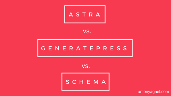 Astra vs GeneratePress vs Schema: Which theme is most suitable for your blog?